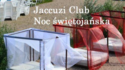 Noc Świętojańska | Jacuzzi Club & Resort | 24.06.2017 | Gdańsk